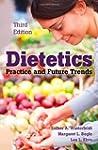 Dietetics: Practice And Future Trends