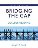 Bridging the Gap: College Reading (9th Edition)