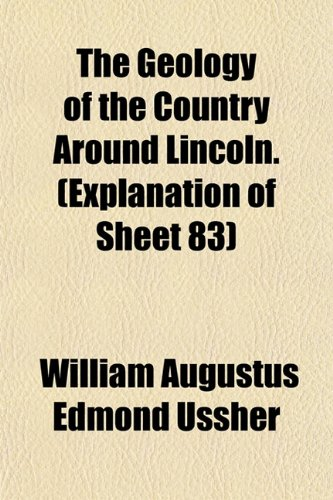 The Geology of the Country Around Lincoln. (Explanation of Sheet 83)