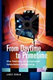 img - for From Daytime to Primetime: The History of American Television Programs book / textbook / text book