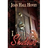 Listen to the Shadows ~ Joan Hall Hovey