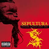 Under A Pale Grey Sky Sepultura
