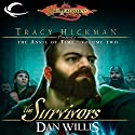 The Survivors: Dragonlance: Tracy Hickman Presents: The Anvil of Time, Book 2 Audiobook by Dan Willis Narrated by James Langton