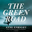 The Green Road (       UNABRIDGED) by Anne Enright Narrated by Alana Kerr, Lloyd James, Gerard Doyle