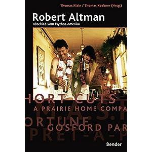 Robert Altman: Abschied vom Mythos Amerika