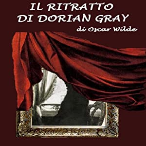 Il ritratto di Dorian Grey [The Picture of Dorian Grey] Audiobook