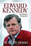 Edward Kennedy: An Intimate Biography