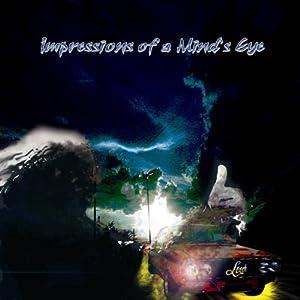 Impressions of a Mind's Eye