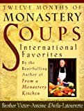 img - for Twelve Months of Monastery Soups [12 MONTHS OF MONASTERY SOUPS] book / textbook / text book