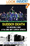 Sudden Death: The Incredible Saga of...