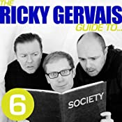 The Ricky Gervais Guide to...SOCIETY | [Ricky Gervais, Steve Merchant & Karl Pilkington]