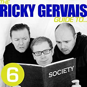 The Ricky Gervais Guide to...SOCIETY Hörspiel