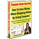 Coupon Code Secrets – How To Save Money When Shopping Online By Using Coupons Reviews