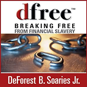 dfree: Breaking Free from Financial Slavery | [DeForest B. Soaries]