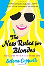 The New Rules for Blondes: Highlights from a Fair-Haired Life