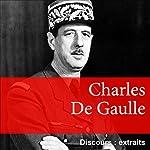 Les plus grands discours de Charles de Gaulle | Charles de Gaulle