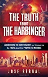 img - for The Truth about The Harbinger: Addressing the Controversy and Discovering the Facts About This Prophetic Message book / textbook / text book