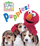 Elmos World: Puppies! (Sesame Street) (Sesame Street(R) Elmos World(TM))