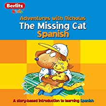 The Missing Cat: Berlitz Kids Spanish, Adventures with Nicholas Audiobook by  Berlitz Narrated by  Berlitz