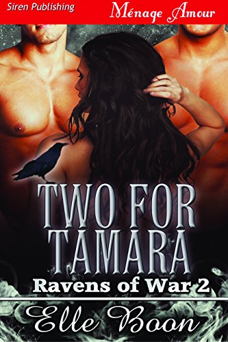 Two for Tamara [Ravens of War 2] (Siren Publishing Menage Amour)
