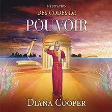 Méditation des codes de pouvoir   Livre audio Auteur(s) : Diana Cooper Narrateur(s) : Catherine de Sève
