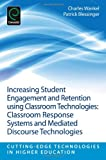 img - for Increasing Student Engagement and Retention using Classroom Technologies: Classroom Response Systems and Mediated Discourse Technologies (Cutting-Edge Technologies in Higher Education) book / textbook / text book