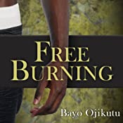 Free Burning | [Bayo Ojikutu]