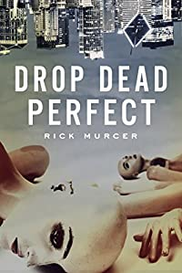 Drop Dead Perfect by Rick Murcer ebook deal