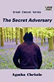 The Secret Adversary (Large Print) (Great Classic Series)