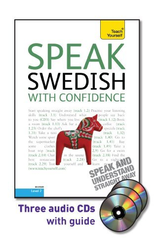 Speak Swedish with Confidence with Three Audio CDs: A Teach Yourself Guide (Teach Yourself: Level 2)