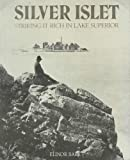 img - for Silver Islet: Striking It Rich in Lake Superior book / textbook / text book