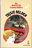 Trixie Belden and the Mystery of the Castaway Children (Trixie Belden, 21) (030721592X) by Kenny, Kathryn