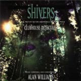 SHIVERS original motion picture soundtrack from the movie Clubhouse Detectives