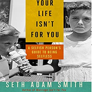 Your Life Isn't for You Audiobook