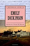 A Historical Guide to Emily Dickinson (Historical Guides to American Authors)