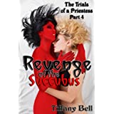 Revenge of the Succubus (Paranormal Futa Erotica) (The Trials of a Priestess) ~ Tiffany Bell