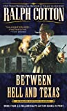 Between Hell and Texas (Ralph Cotton Western Series) (0451211502) by Cotton, Ralph