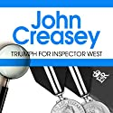 Triumph for Inspector West Audiobook by John Creasey Narrated by Tim Bentinck