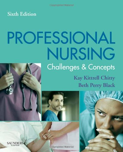 Professional Nursing: Concepts & Challenges, 6e...