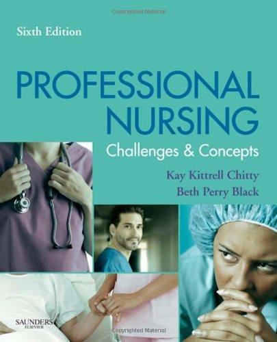 Professional Nursing: Concepts & Challenges, 6e...