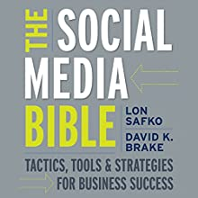 The Social Media Bible: Tactics, Tools, and Strategies for Business Success Audiobook by Lon Safko Narrated by Kevin Pierce
