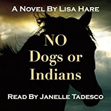 No Dogs or Indians Audiobook by Lisa Hare Narrated by Janelle Tedesco