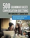 500 Grammar Based Conversation Questi...