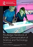 Routledge Handbook of Public Communication of Science and Technology: Second edition (Routledge International Handbooks)