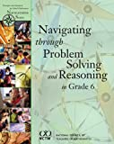 Navigating Through Problem Solving and Reasoning in Grade 6 (Navigations)