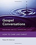 img - for Gospel Conversations: How to Care Like Christ (Equipping Biblical Counselors) book / textbook / text book