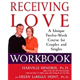 Receiving Love Workbook: A Unique Twelve-Week Course for Couples and Singles ~ Helen Hunt