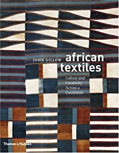 African Textiles: Colour and Creativity Across a Continent from Thames and Hudson Ltd