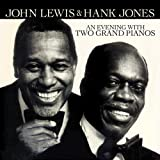 An Evening With Two Grand Pianos John Lewis and Hank Jones