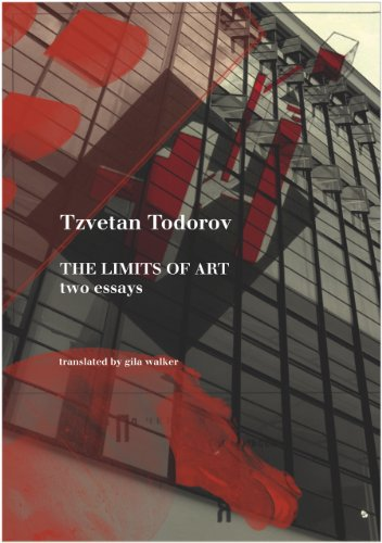 The Limits of Art: Two Essays (SB-The French List), Tzvetan Todorov